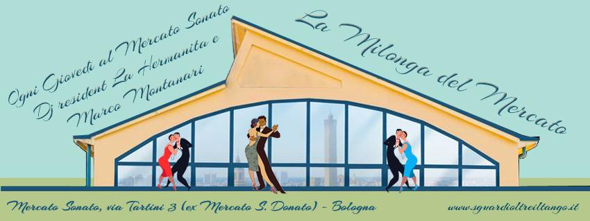 Milonga - Mercato sonato - Sguardi oltre il tango - Scuola di tango a Bologna